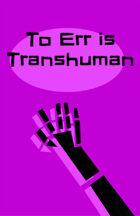 Fiasco: To Err is Transhuman