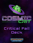 Cosmic Crit Critical Fail Deck
