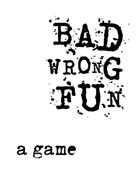 BadWrongFun - a game