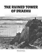 The Ruined Tower of Drazhu
