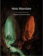 Holy Mandate: Grand Entrance