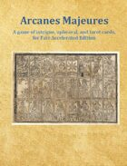 Arcanes Majeures: A game of intrigue, upheaval, and tarot cards, for Fate Accelerated Edition
