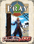 Fray - Core, Character Creation, Setting, and Bestiary - v0.9