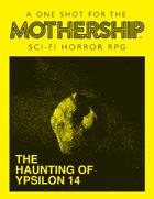 Mothership: The Haunting of Ypsilon 14