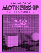 Mothership: Hideo's World