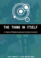 The Thing In Itself - A Game of Metamorphosis and Synchronicity