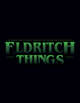 Eldritch Things