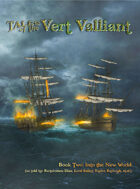 Tales of the Vert Valliant, Into the New World