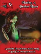 Drop Scene#2 - Healing A Broken Heart