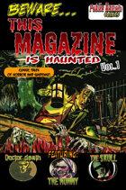 Beware...This Magazine is Haunted