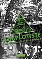 Complotiste : le jeu qu'ILS veulent vous interdire !