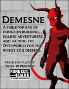 Demesne - A FitD Dungeon Building game.  (Pre-Alpha)