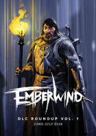 Emberwind: Monthly Roundup Vol 1. - June 2018 Edition
