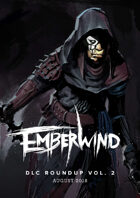 Emberwind: Monthly Roundup Vol 2. - July 2018 Edition
