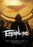 EMBERWIND DLC Roundup Vol. 3 (September 2018)