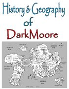 History & Geography of DarkMoore