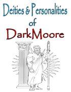 Deities and Personalities of DarkMoore