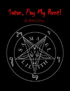 Satan, Pay My Rent!