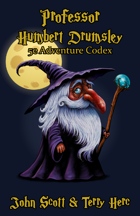 Professor Humbert Drumsley: 5e Adventure Codex
