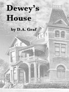Dewey's House