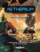 Pylon Theft (Aetherium Adventure)