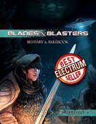 Blades & Blasters: Bestiary & Rulebook