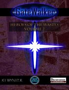 GateWalker: Heroes of the Wastes, Volume 2