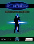 GateWalker: Races of the Wastes I
