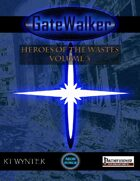 GateWalker: Heroes of the Wastes, Volume 3