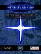 GateWalker: Heroes of the Wastes, Volume 3