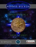 GateWalker: Dimension Log 1, The Junk Yard
