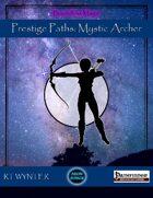 Mystic Archer, Prestige Paths - Boundless Magic