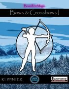 Bows & Crossbows I - Boundless Magic