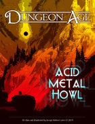 Acid Metal Howl: A Dungeon Age Adventure (5e and OSR versions)