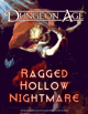 Ragged Hollow Nightmare: A Dungeon Age Adventure (5e and OSR versions)
