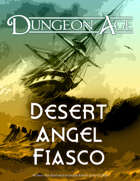 Desert Angel Fiasco: A Dungeon Age Adventure (5e and OSR versions)