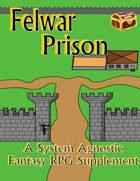 Felwar Prison Fantasy RPG Supplement