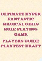 Ultimate Hyper Fantastic Magical Girls Role Playing Game
