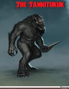 Forbidden Bestiary: The Tannitukuk