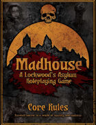 Madhouse: A Lockwood's Asylum RPG