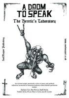 A Doom To Speak: The Heretic's Laboratory