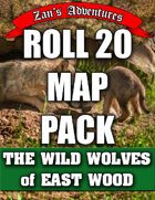 Roll 20 (VTT) Map Pack for The Wild Wolves of East Wood