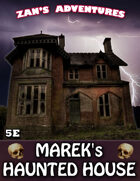 Marek's Haunted House - 5E