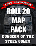 Roll 20 (VTT) Map Pack for Dungeon of the Steel Golem