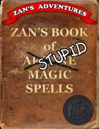Zan's Book of Stupid Magic Spells