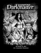 Against the Darkmaster - Ready to Play Characters
