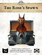 Mini Quest #3: The Rose's Spawn