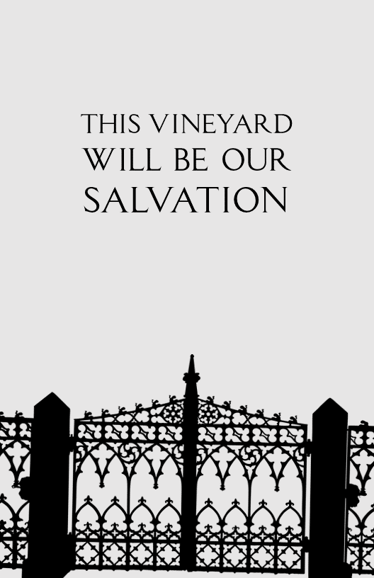 This Vineyard Will Be Our Salvation
