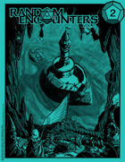 Random Encounters Map Collection Vol 2, Issue 2 (Feb 2019) Low-Res - REMC007LR