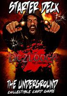 The Underground - Dezlooca Starter Deck